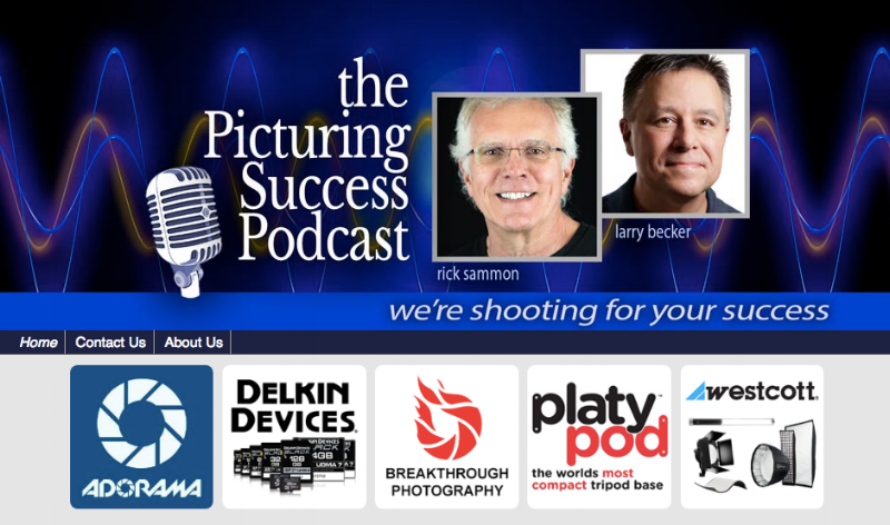 The Picturing Success Podcast is co-hosted by Rick Sammon and Larry Becker. Details at  PicturingSuccess.com