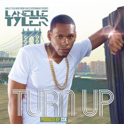 Listen to Turn Up by Lanelle Tyler.