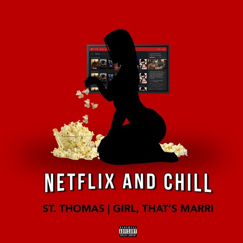 Listen to Netflix and Chill by Official St. Thomas.