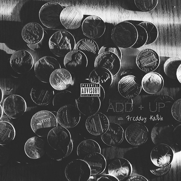 Listen to Add Up by Freddy Ka$h.