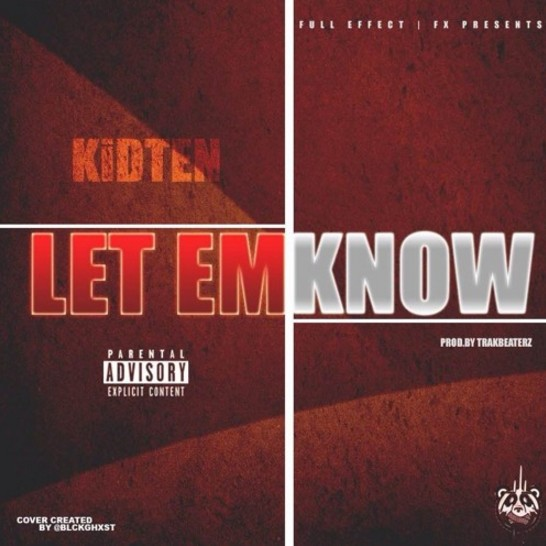 Listen to Let Em Know by KidTen.