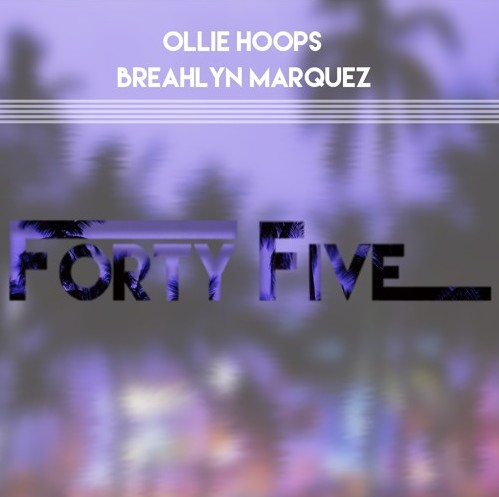 Listen to Forty Five by Breahlyn Marquez.