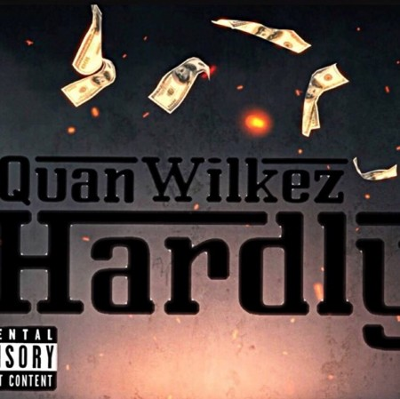 Listen to Hardly by Quan Wilkez.