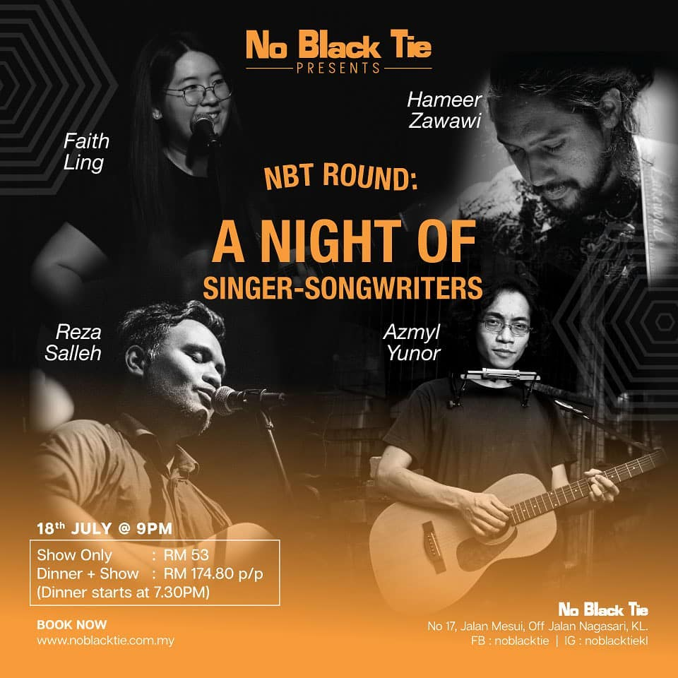 A NIGHT OF SINGER-SONGWRITERS - Another night, another songwriters round. Time to hit up Kuala Lumpur's longstanding music venue, No Black Tie this Thursday JULY 18 for a night of original Malaysian music. RSVP directly on NBT or on Facebook.