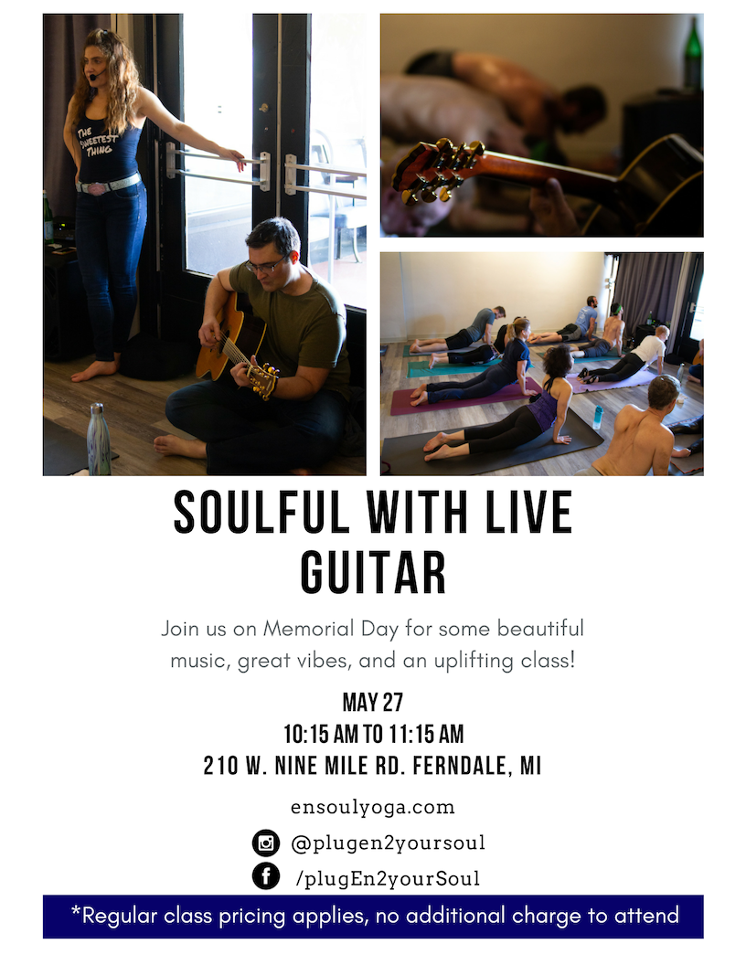 e mile rd. Ferndale, mi SOULFUL WITH LIVE GUITAR Join us for some beautiful music, great vibes, and an uplifting class! _Regular class pricin.png