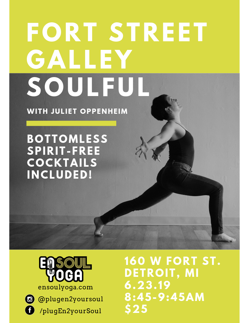Join Juliet at the beautiful Fort St. Galley in Detroit for a fresh start to your morning. We will have a Soulful class followed by bottomless, healthy, spirit-free cocktails. Let's practice together, drink up, and mingle with our fellow EnSoul Yogis.