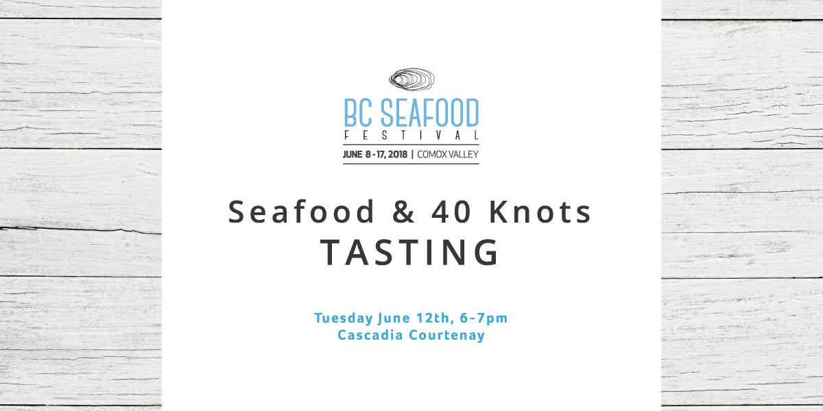Cascadia Courtenay Tasting_BC Seafood + 40 Knots_June 2018_web.png