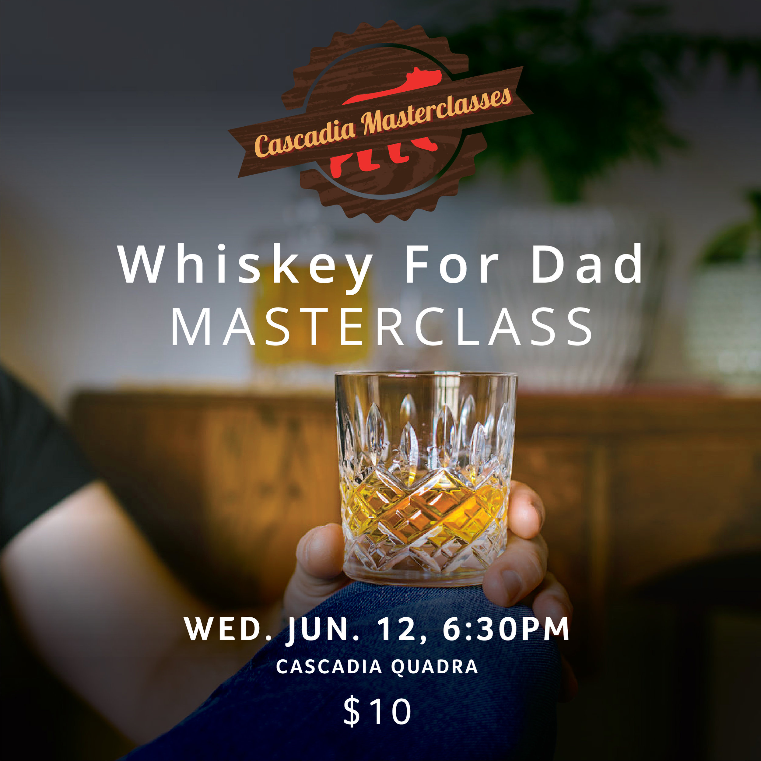 Cascadia Quadra Masterclass_WhiskeyForDad_June 2019_Web.jpg