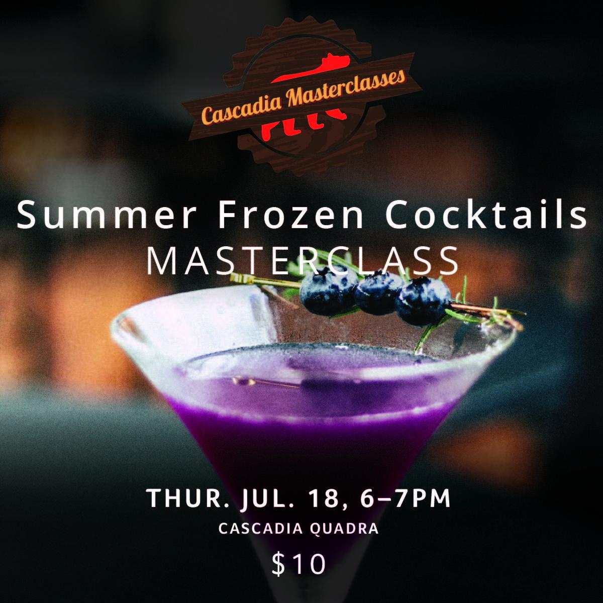 Cascadia Quadra Masterclass_SummerCocktails_July 2019_Web.jpg