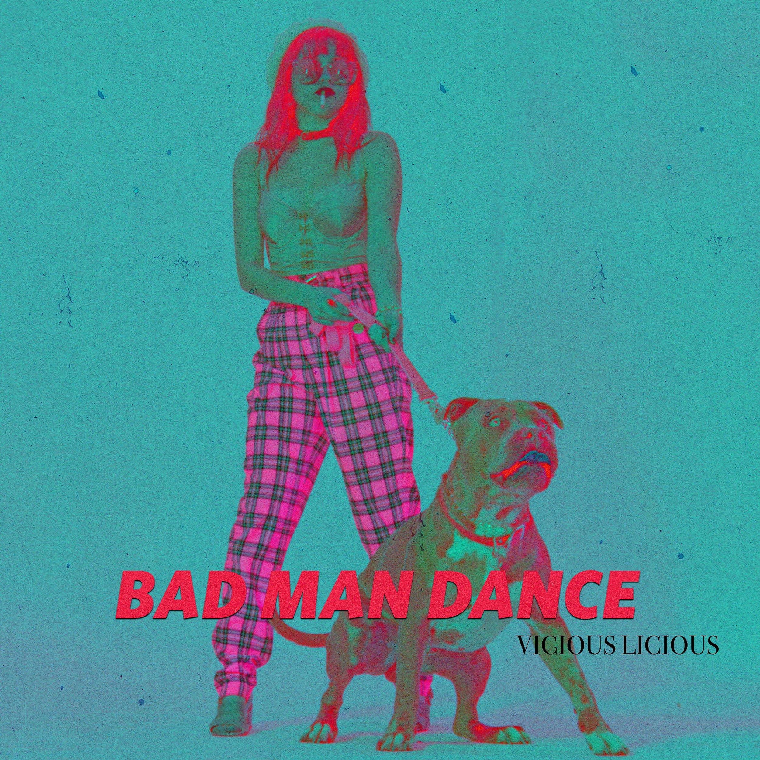 Bad Man Dance Vicious Licious Final ALT1.jpg