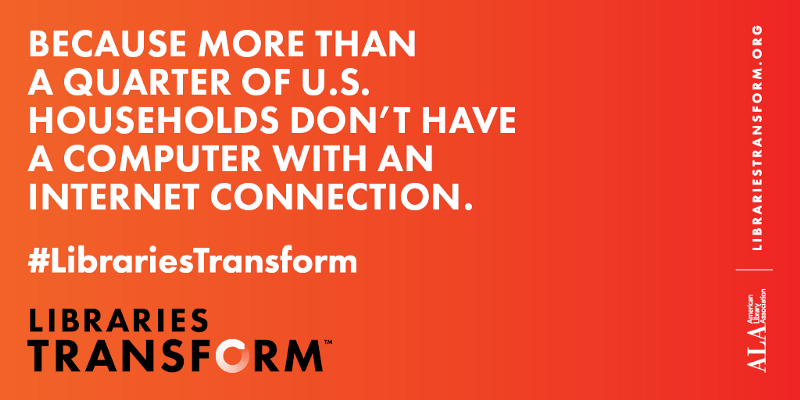 Graphic: Because more than a quarter of U.S. households don't have a computer with an internet connection. Via  Libraries Transform