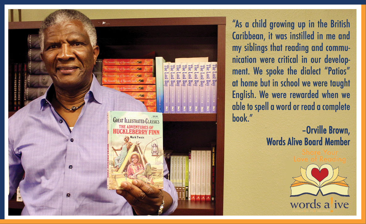 """An image of Board Member Orville Brown standing in front of a bookshelf. The image has the following quote from Orville: """"As a child growing up in the British Caribbean, it was instilled in me and my siblings that reading and communication were critical in our development. We spoke the dialect """"Patios"""" at home but in school we were taught English.We were rewarded when we able to spell a word or read a book."""