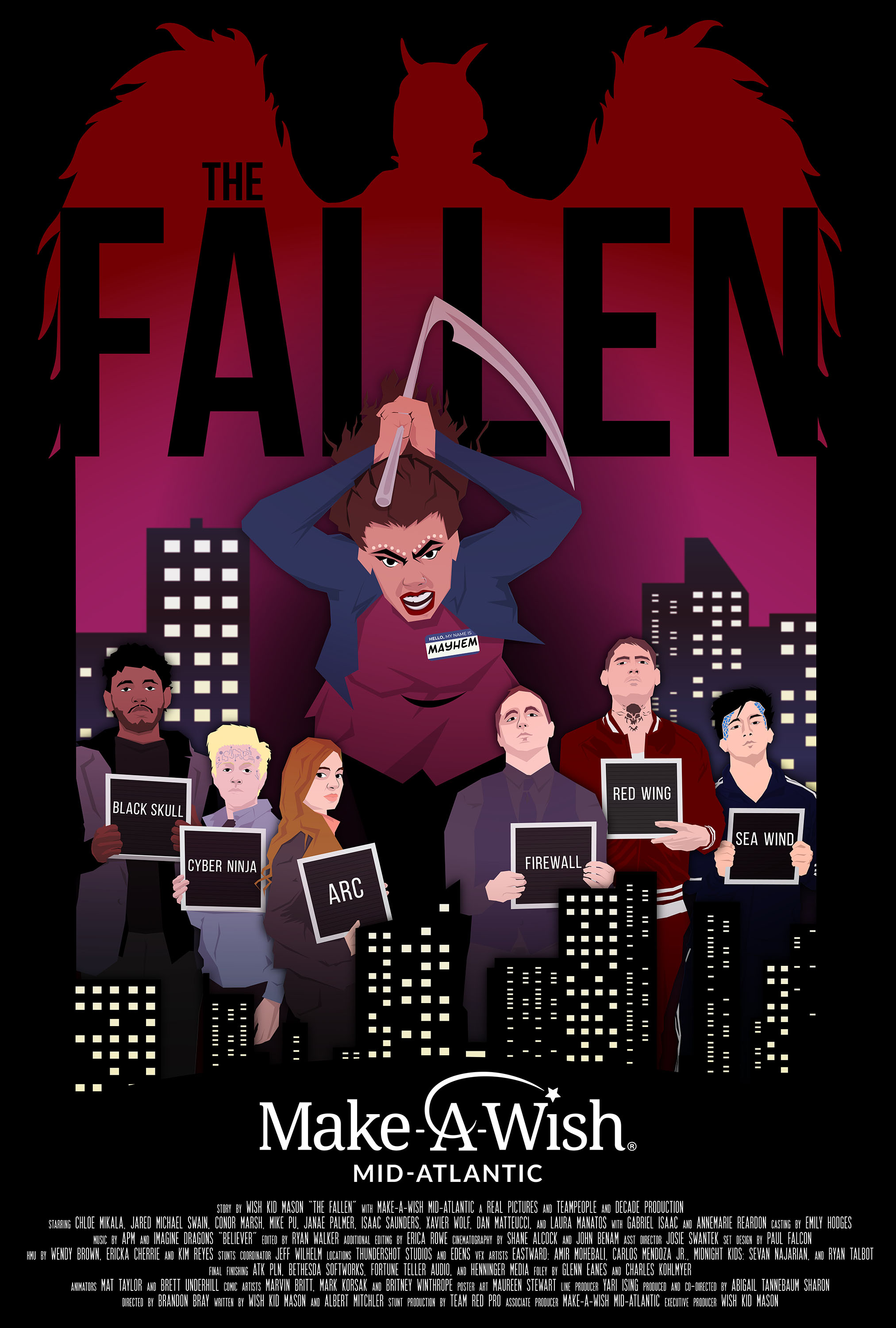 - From the mind of a boy… THE FALLEN is a team of super villains-turned-reluctant-superheroes who find themselves fighting to save their world from an intergalactic demon.CLICK HERE TO WATCH WWW.MASONSMOVIEWISH.ORG