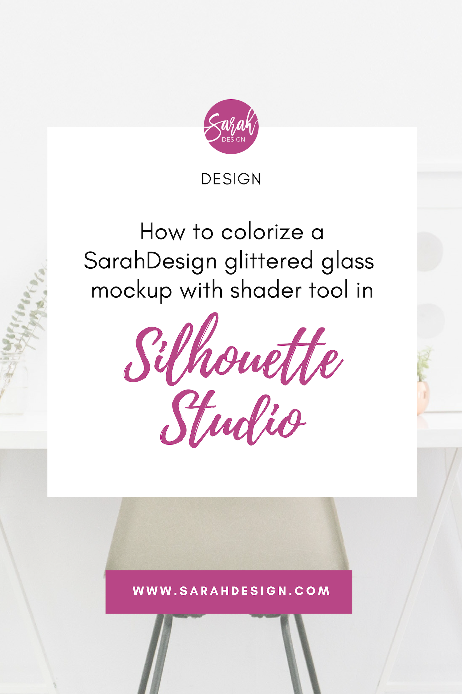 How to colorize a SarahDesign.com Glittered Glass Mockup with Silhouette Studio Shader Effects Tool.  For Silhouette School Blog.