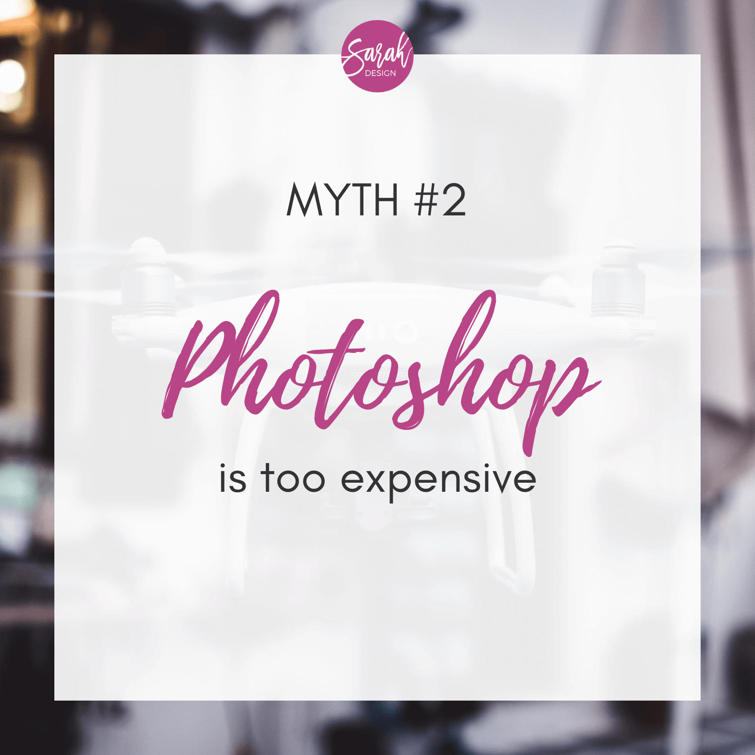 Myth: Photoshop is too expensive - I can't afford it! By SarahDesign.com.