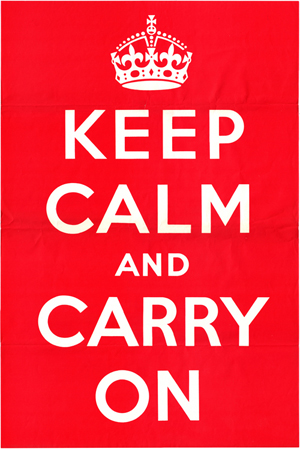 "This classic World War Two propaganda sign says. ""Keep Calm And Carry On,"" and is an artifact of the British government trying to keep the nation calm and focused on fighting the war rather than devolving into distressed panic."