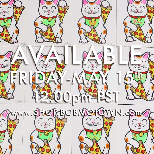 DROPPING TOMORROW!  Maneki-pizza-neko (lucky pizza cat) prints! Each one is hand painted and unique! 20x25 cm on vintage art paper. Limited edition of only 16! Available on  www.Shop.BobMotown.com  at 12:00pm PST.