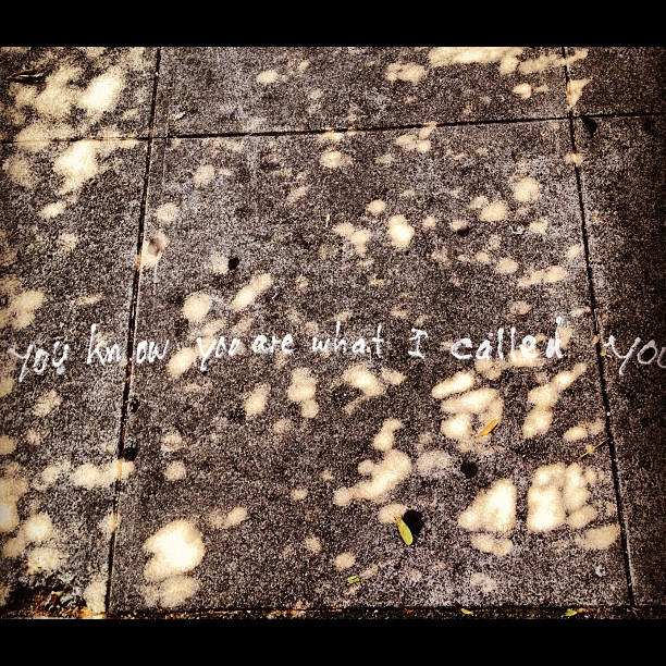 You know you are what I called you. Street messages.  (Taken with  Instagram  at Academy of Art University - Mary Cassat)