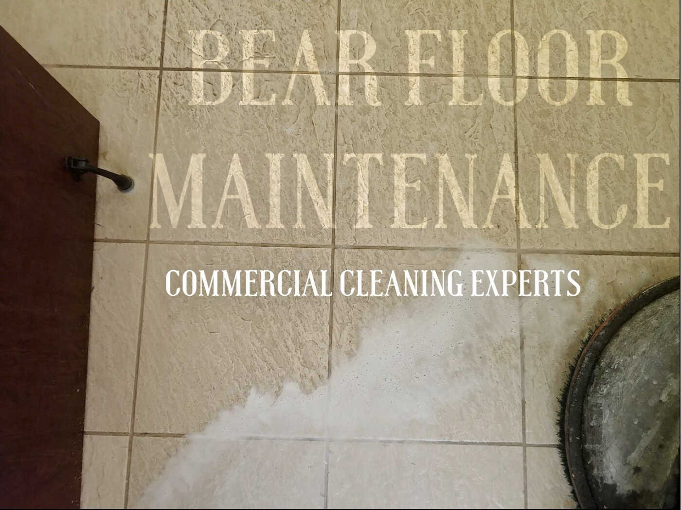 Bear Floor Maintenance Commercial Cleaning Experts