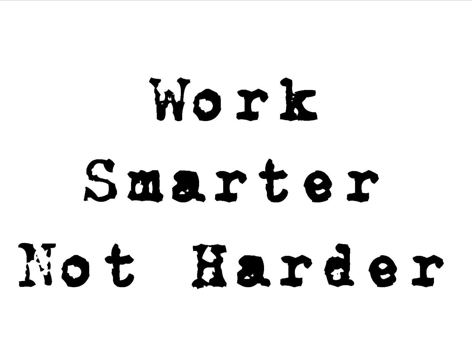 work-smarter-not-harder.jpg