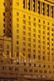 Sun Ascendant    A History of Sun Life Canada