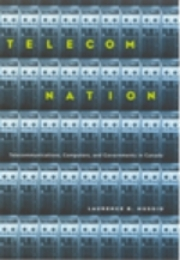 Telecom Nation  Telecommunications Computers  and Governments in Canada