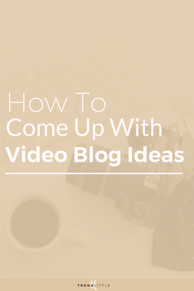 how to come up with good video ideas