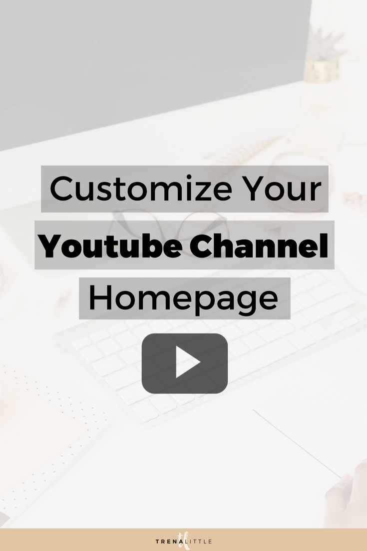 Customize Youtube Youtube Channel Homepage