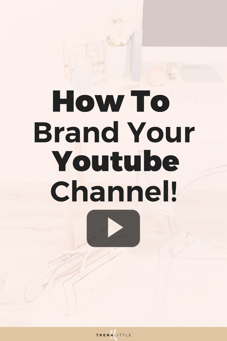 Tips For Branding A Youtube Channel