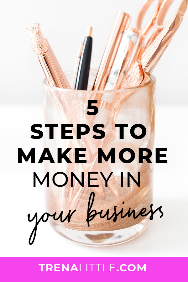 5 Ways You Can Make More Money in Your Business