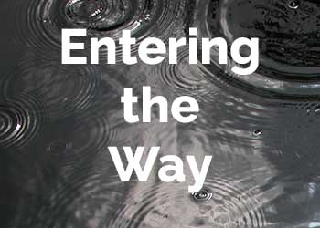 Entering the Way
