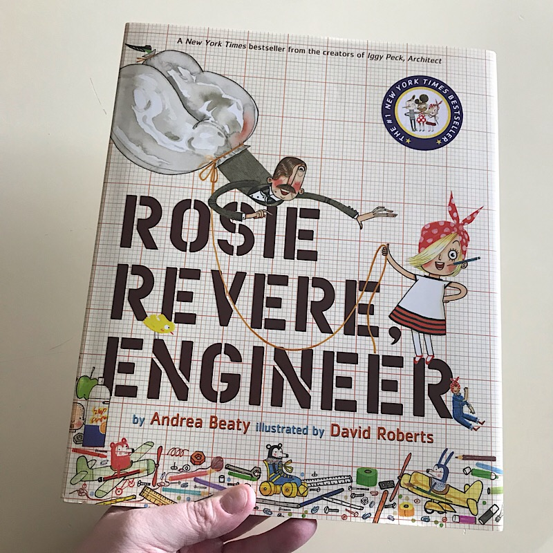 "**Spoiler alert if I give you a gift for your young child,  ""Rosie Revere, Engineer""  is going to be that gift."