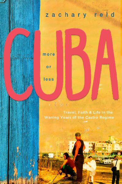CubaMoreorLess_ZacharyReid