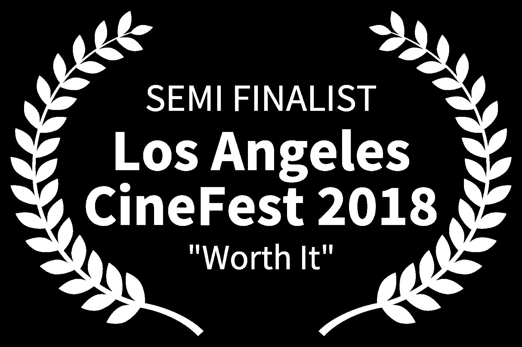 SEMI FINALIST - Los Angeles CineFest 2018 - Worth It.png