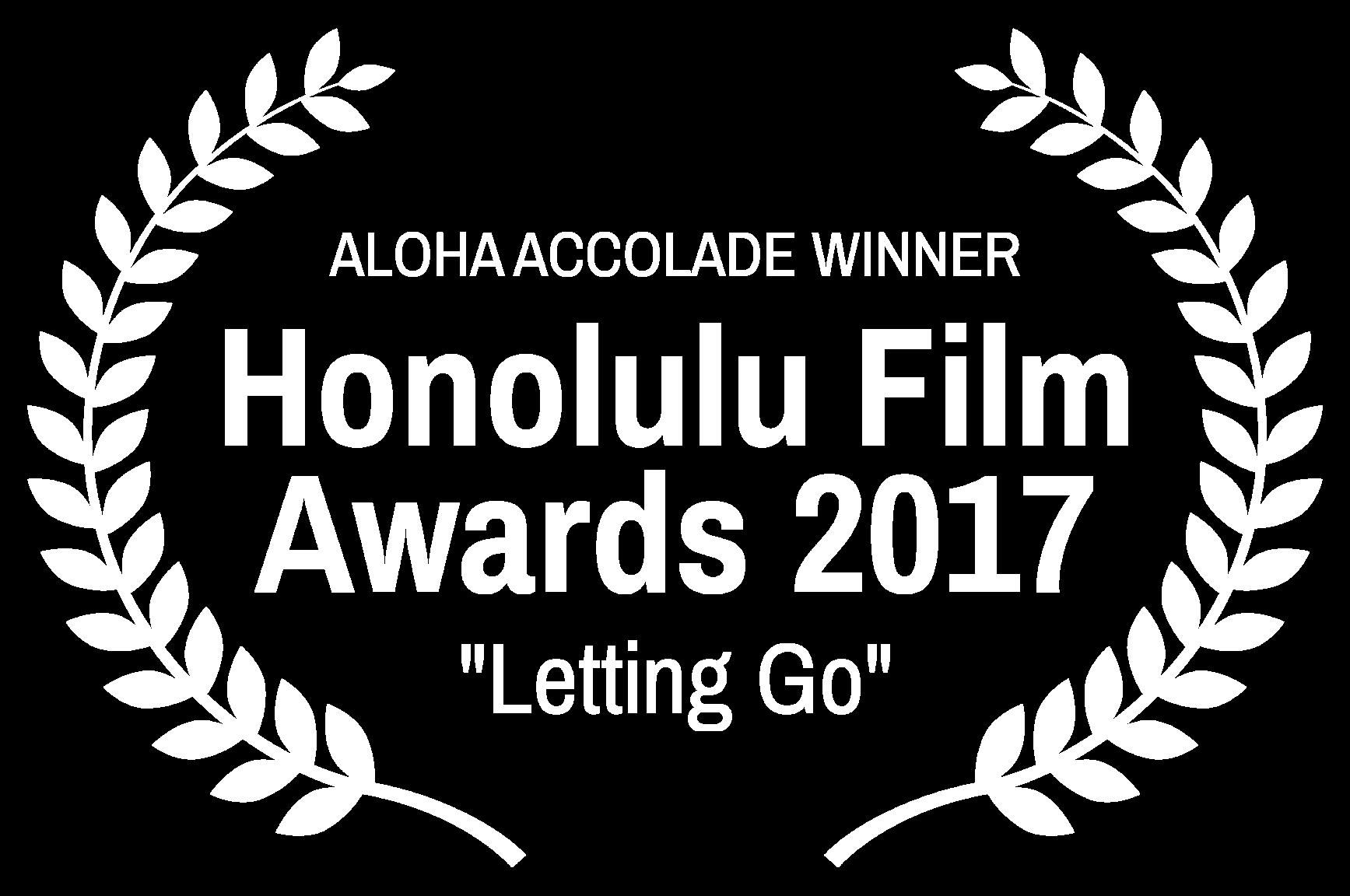 ALOHA ACCOLADE WINNER - Honolulu Film Awards 2017 - Letting Go.png