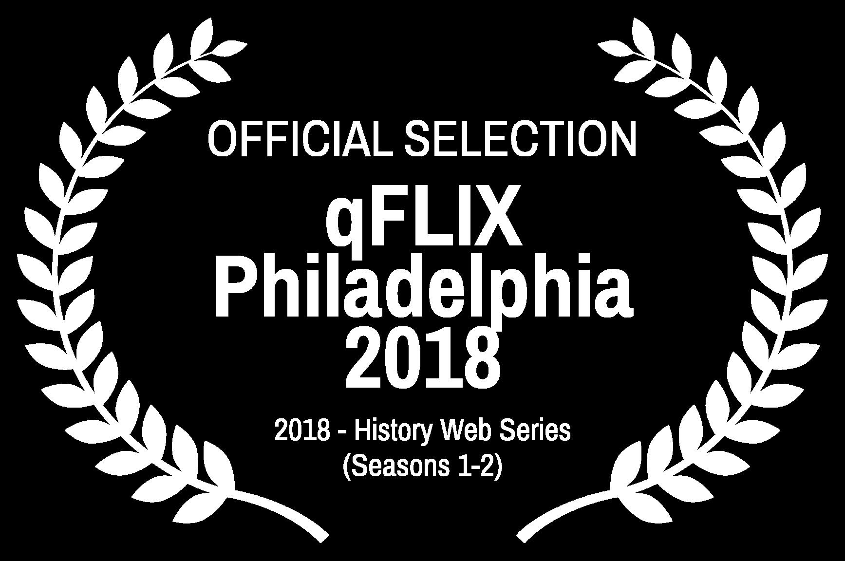 OFFICIAL SELECTION - qFLIX Philadelphia 2018 - 2018 - History Web Series Seasons 1-2.png