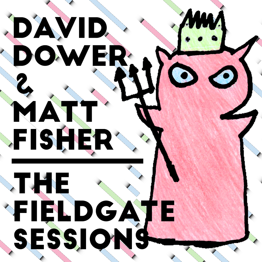 David Dower & Matt Fisher Live - The Fieldgate Sessions
