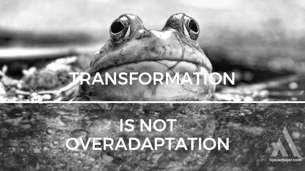transformation is not overadaptation.jpg