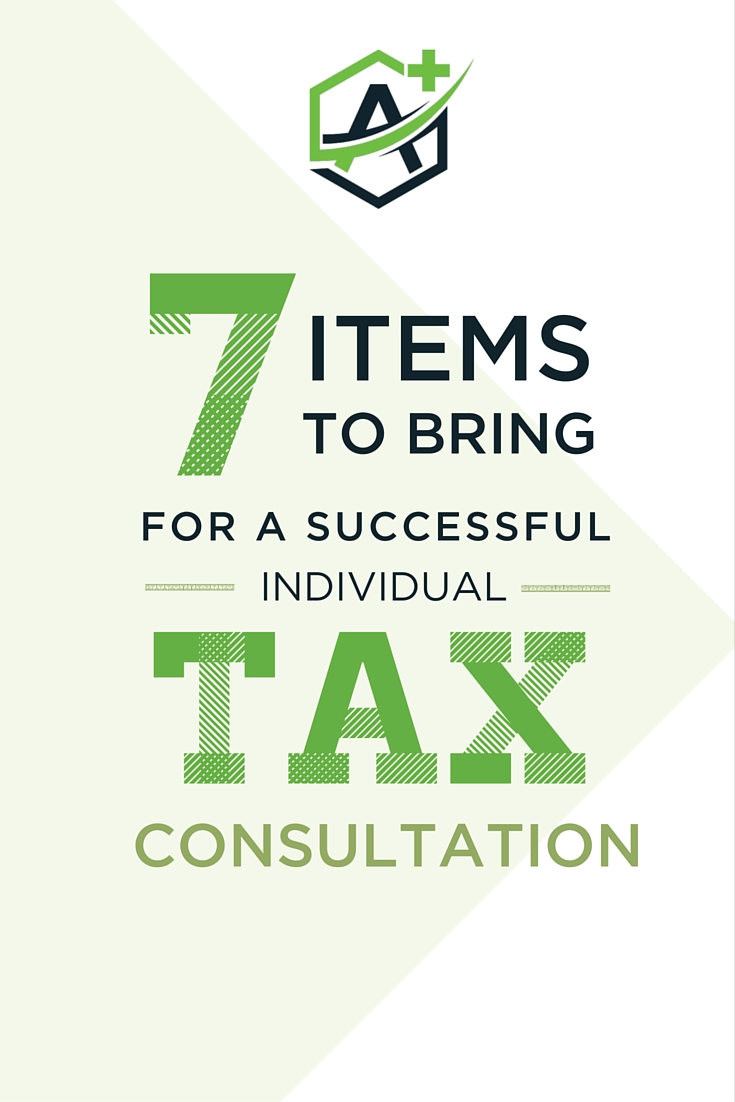 A little preparation goes a LONG way during tax season. This is a great list to have on hand for 7 things you need to remember to bring to your individual tax consultation! | Accounting Plus