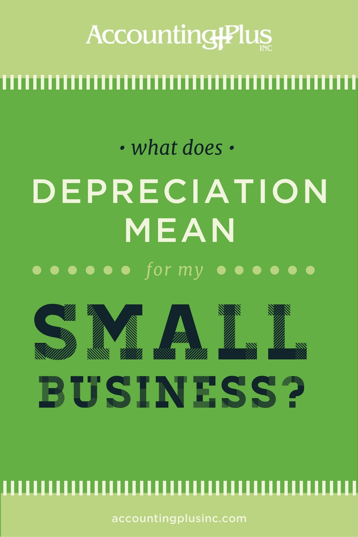 What does depreciation mean for my small business?