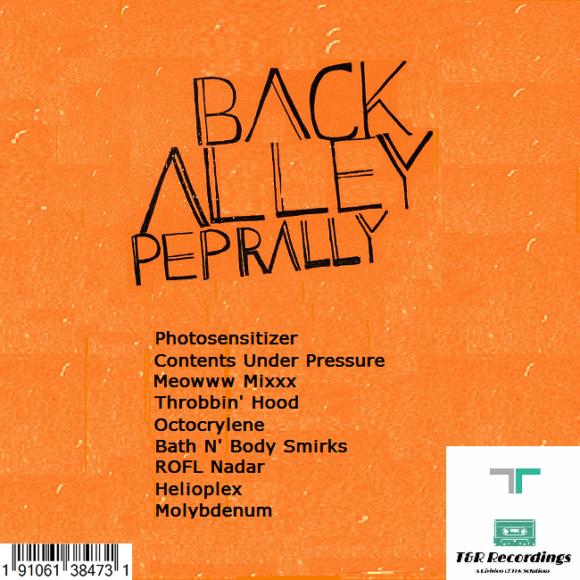 T&R Recordings Presents: Back Alley Pep Rally Full Album Release (Back Cover)