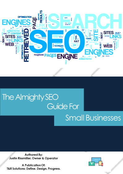 T&R Solutions Presents: The Almighty SEO Guide For Small Businesses E-Book
