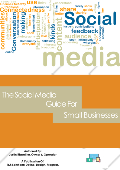 T&R Solutions Presents: The Social Media Guide For Small Businesses E-Book