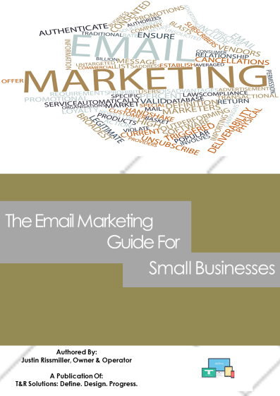 T&R Solutions Presents: The Email Marketing Guide For Small Businesses E-Book