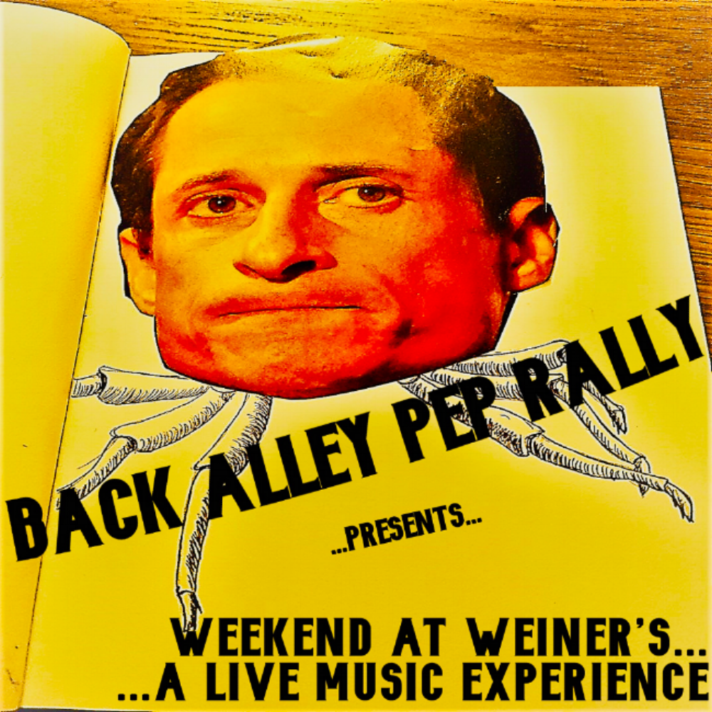 Back Alley Pep Rally Release: Weekend At Weiner's (Live EP) (Front Cover)