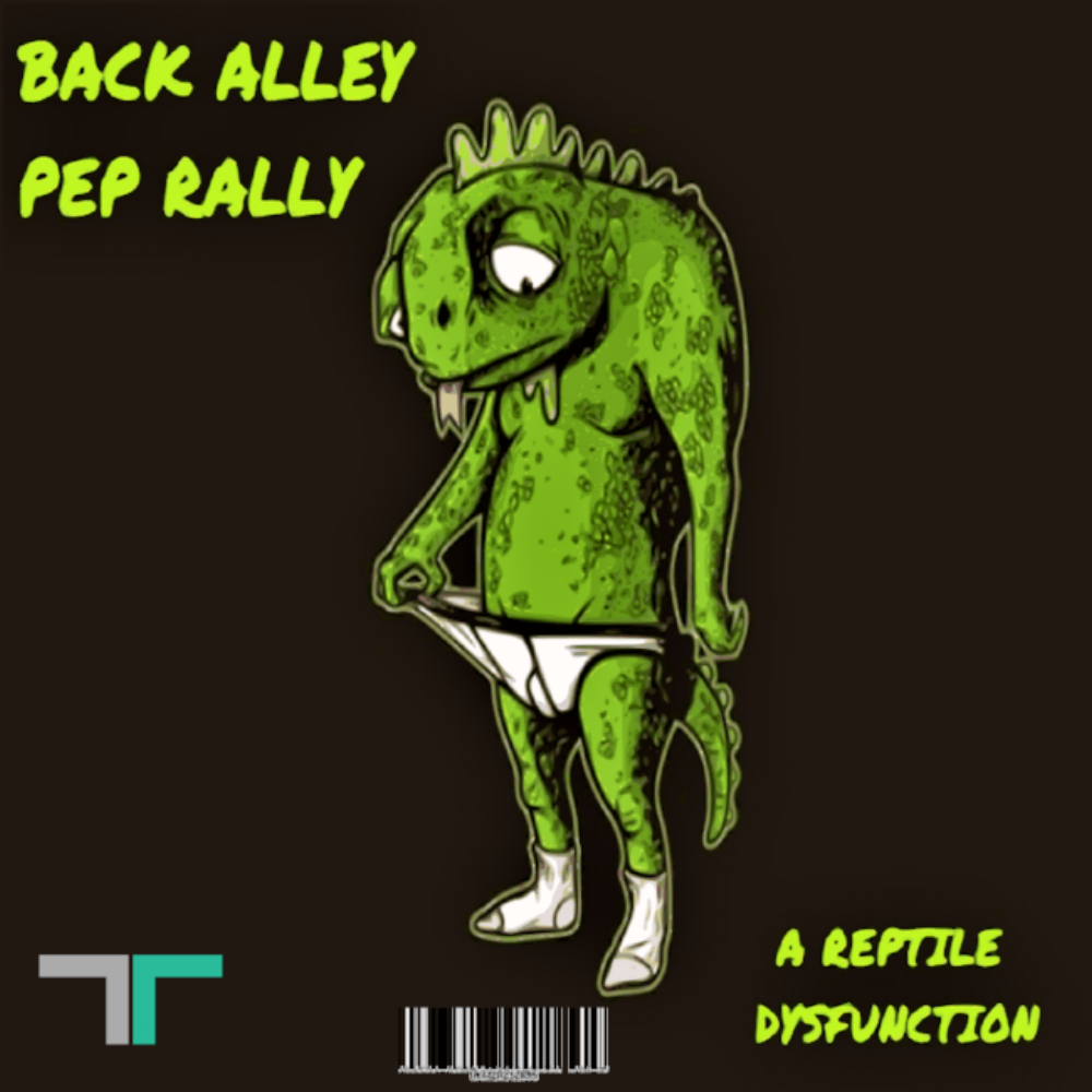 Back Alley Pep Rally Release: A Reptile Dysfunction (Single Release)