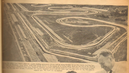 """""""… That's what the world's leading automobile drivers will be doing October 12 on this crazily twisting four [mile race course] in Westbury, Long Island, when road racing returns to the scenes of its former glory… Roosevelt Raceway provides road racing conditions with race-track conveniences to spectators… [with] this weirdly-designed course with its 1,600 right and left turns for the 400-mile inaugural race. The turns are not banked.""""  (SB53)"""