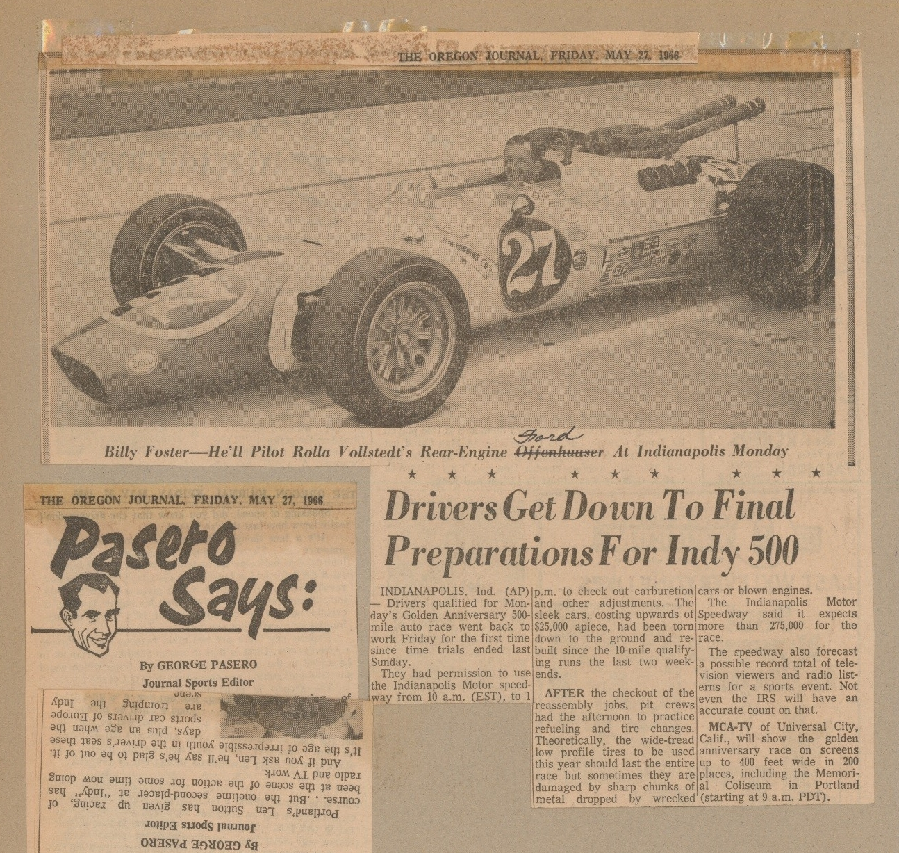 Billy Foster drove Rolla Vollstedt's No. 27 during the 1964 Indy 500. Foster lost his life in 1967 when his Dodge Charger crashed during practice for the USAC Motor Trend 500 at Riverside, California