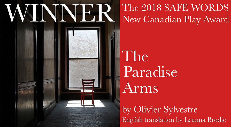 """For its lyricism, versatility and commitment to artistic risk and innovation.""  – The jury's comments about  The Paradise Arms . More details about Safe Words at https://www.safeword.ca/safewords2018"