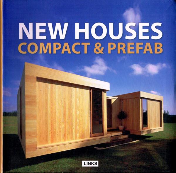 NEW HOUSES: COMPACT & PREFAB